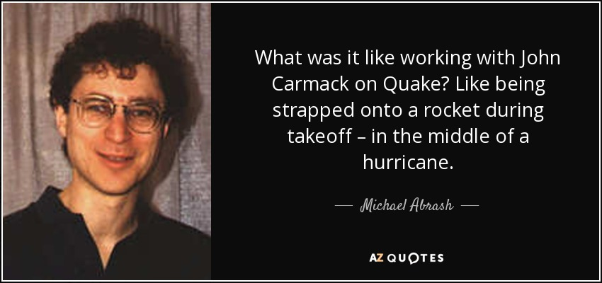 Michael Abrash quote on working on Quake